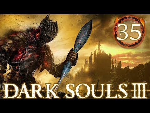 Dark Souls 3 Part 35 - THE FINAL LORD OF CINDER