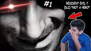 Ye Pagal Aadmi Rah Gaya -- Resident Evil 7 *Not A Hero* DLC #1