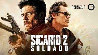 Sicario 2: Soldado - Recenzja #396