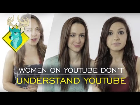 TL;DR - Women On Youtube Don't Understand Youtube