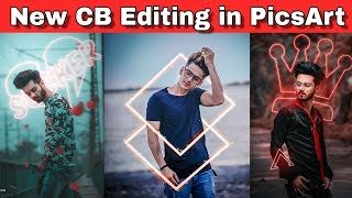 New Style CB Editing in PicsArt || Magical Effect Editing in PicsArt || picsart Secret tips & trick