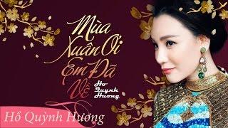 Mùa Xuân Ơi Em Đã Về - Hồ Quỳnh Hương [Clip Tặng Fan]