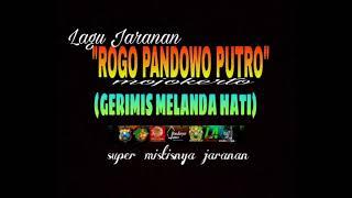 """Gambar cover Lagu jaranan """"New Rogo Pandowo Putro""""/Gerimis Melanda Hati."""