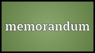 Memorandum Meaning