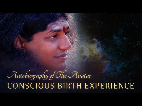 Nithyananda's Experience of His Conscious Birth | Autobiography of The Avatar
