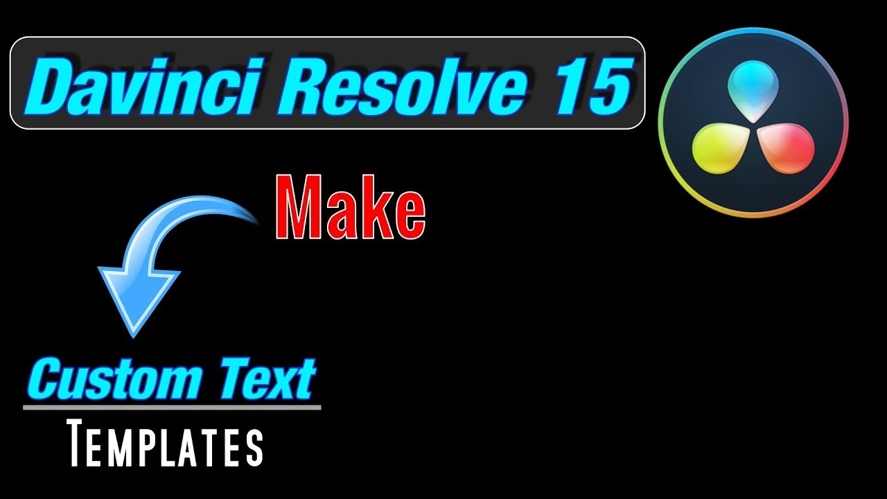 Davinci Resolve 15 Custom Text Templates - Using Free Fusion Templates