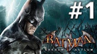 Batman Arkham Asylum - Walkthrough - Part 1 - Road To Batman Arkham Knight