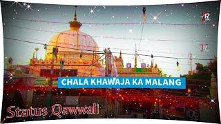 2019 WhatsApp Status Qawwali    Chala Khawaja Ka Malang // #ChhatiSpeciel