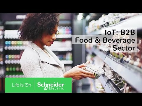 IoT: Powering The Digital Economy - The B2B Food & Beverage Sector | Schneider Electric