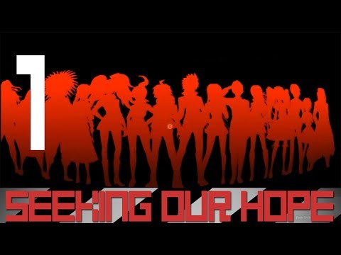 Seeking Our Hope (Danganronpa Trigger Happy Havoc) || Part 1 || Prologue