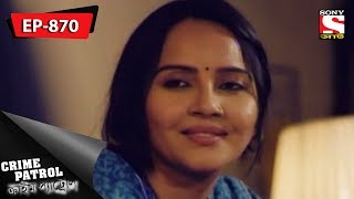 Crime Patrol - ক্রাইম প্যাট্রোল - Bengali - Ep 870 - 06th May, 2018