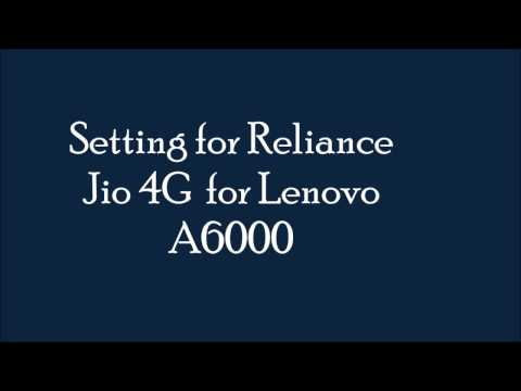 Jio 4G Setting for Lenovo A6000 for voice call and Net.