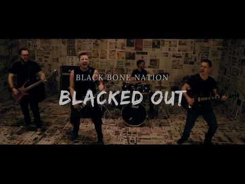 Blacked Out - Black Bone Nation (Official Music Video)