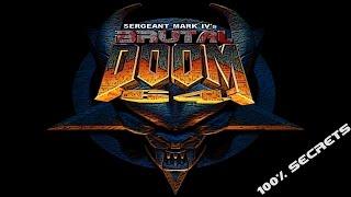 Brutal Doom 64 #1 (100% Secrets)