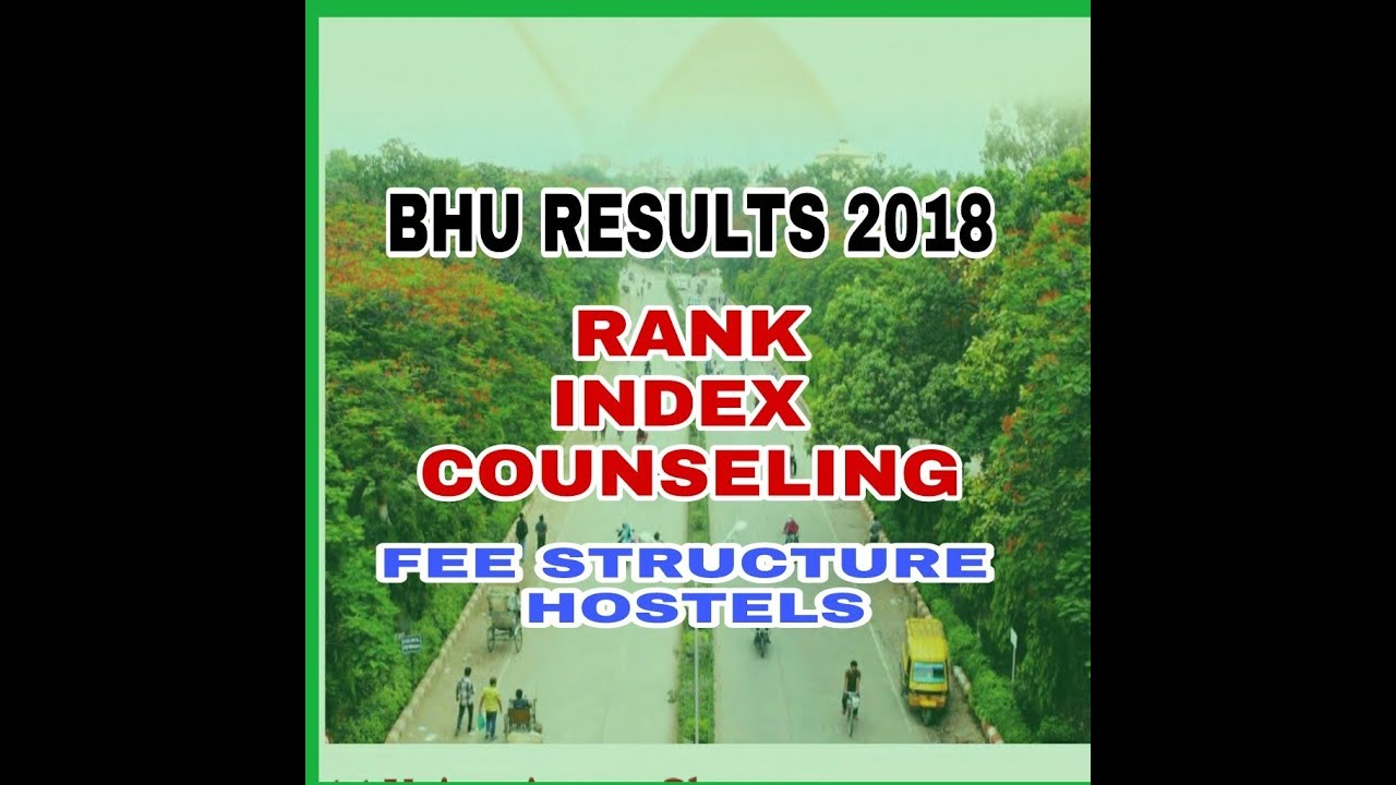 bhu results 2018 information about index and rank youtube