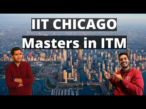 WHY I CHOSE IIT CHICAGO FOR MASTERS In ITM INFORMATION TECHNOLOGY MANAGEMENT