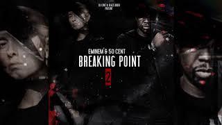 Eminem & 50 Cent - Breaking Point 2 (Full Album) FM