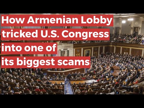 How the Armenian lobby tricked U.S. Congress into one of its biggest scams