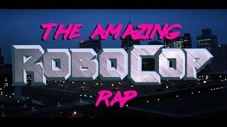 Repeat youtube video Amazing Robocop Rap