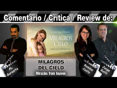 MILAGROS DEL CIELO / Miracles from heaven - comentario / review / reseña / critica de la película