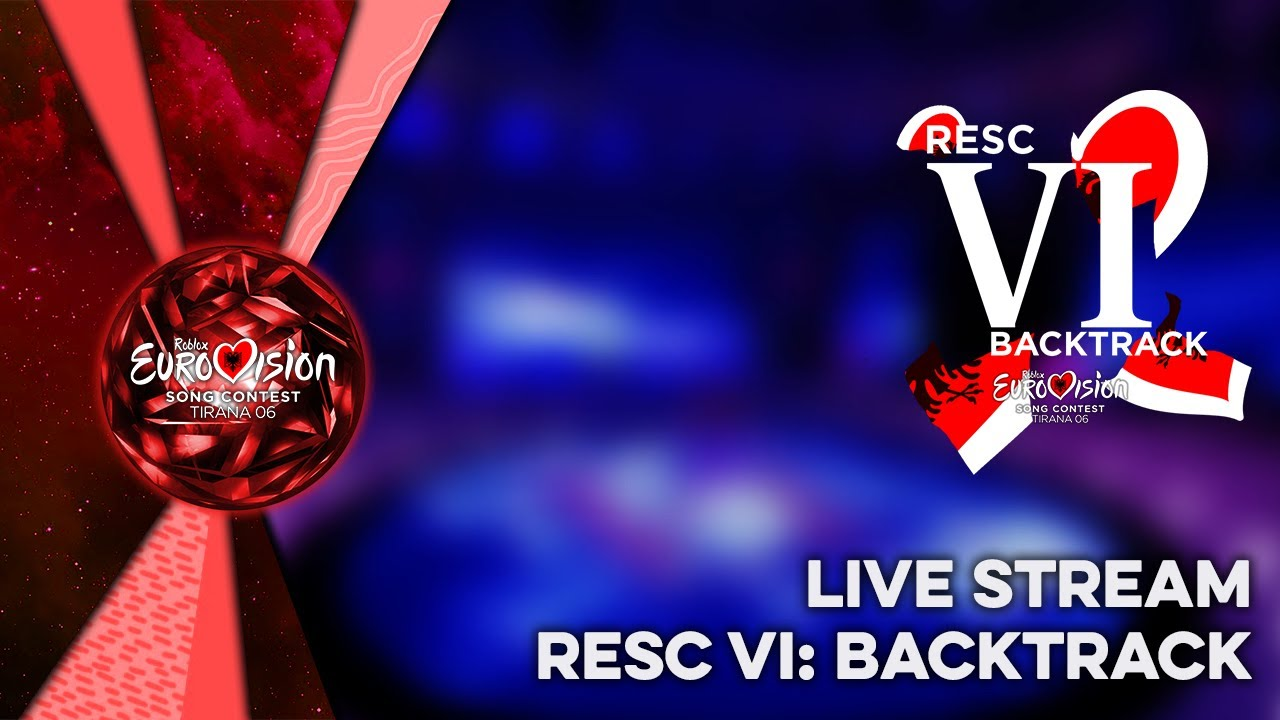 RESC VI: Backtrack - ROBLOX Eurovision Song Contest 06 (Reset) - Live Stream