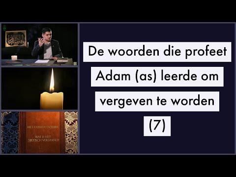 De woorden die profeet Adam (as) leerde om vergeven te worden (7)