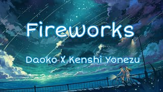 Cover images FIREWORKS | Daoko x Kenshi Yonezu | Kanji/Romaji/English Lyrics [HD]