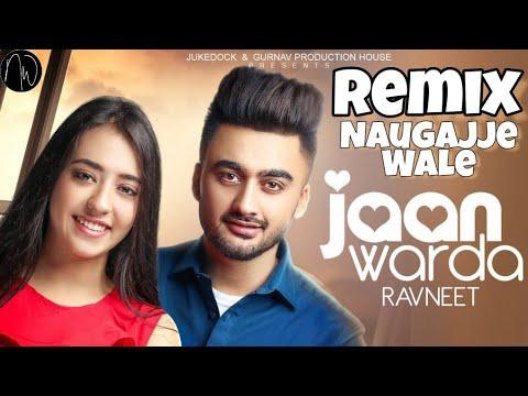 jaan-warda-ravneet-remix-by-naugajje-wale- -latest-punjabi-songs-2019- -ravneet-songs