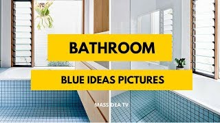 45+ Beautiful Blue Color Bathroom Ideas Pictures
