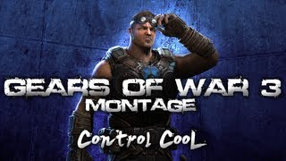 "Gears of War 3 Montage ""Night"" - Control CooL"