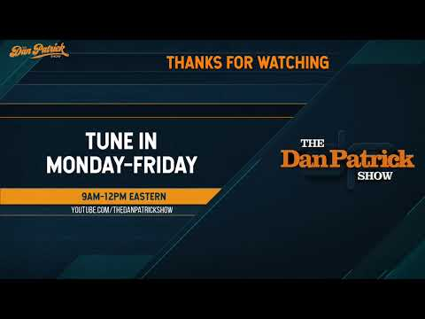 The Dan Patrick Show - LIVE - 08/07/20