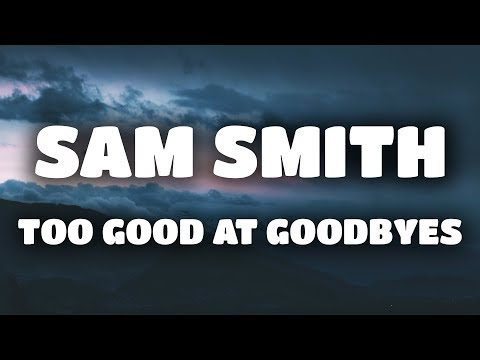 Sam Smith - Too Good At Goodbyes (Lyrics / Lyric Video) (Galantis Remix)