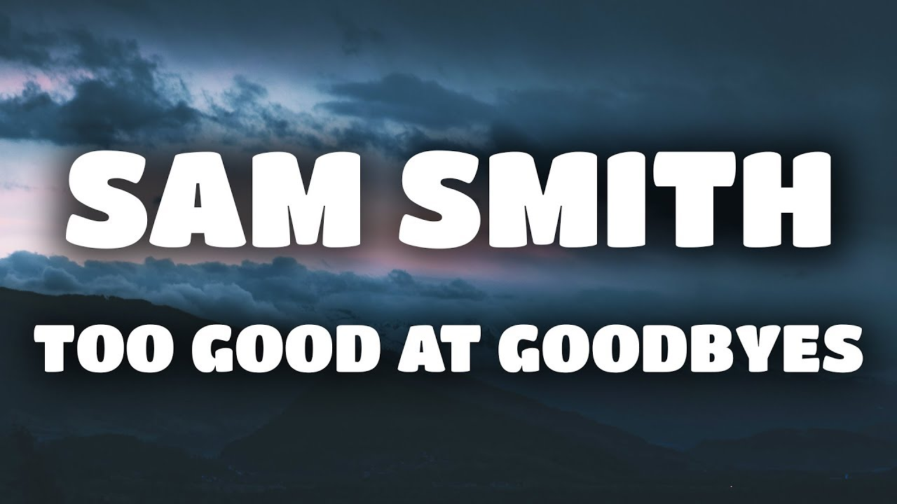 Too Good At Goodbyes (Lyrics / Lyric Video