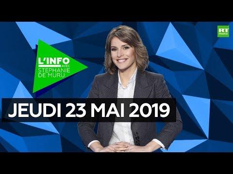 L'Info avec Stéphanie De Muru - Jeudi 23 mai 2019