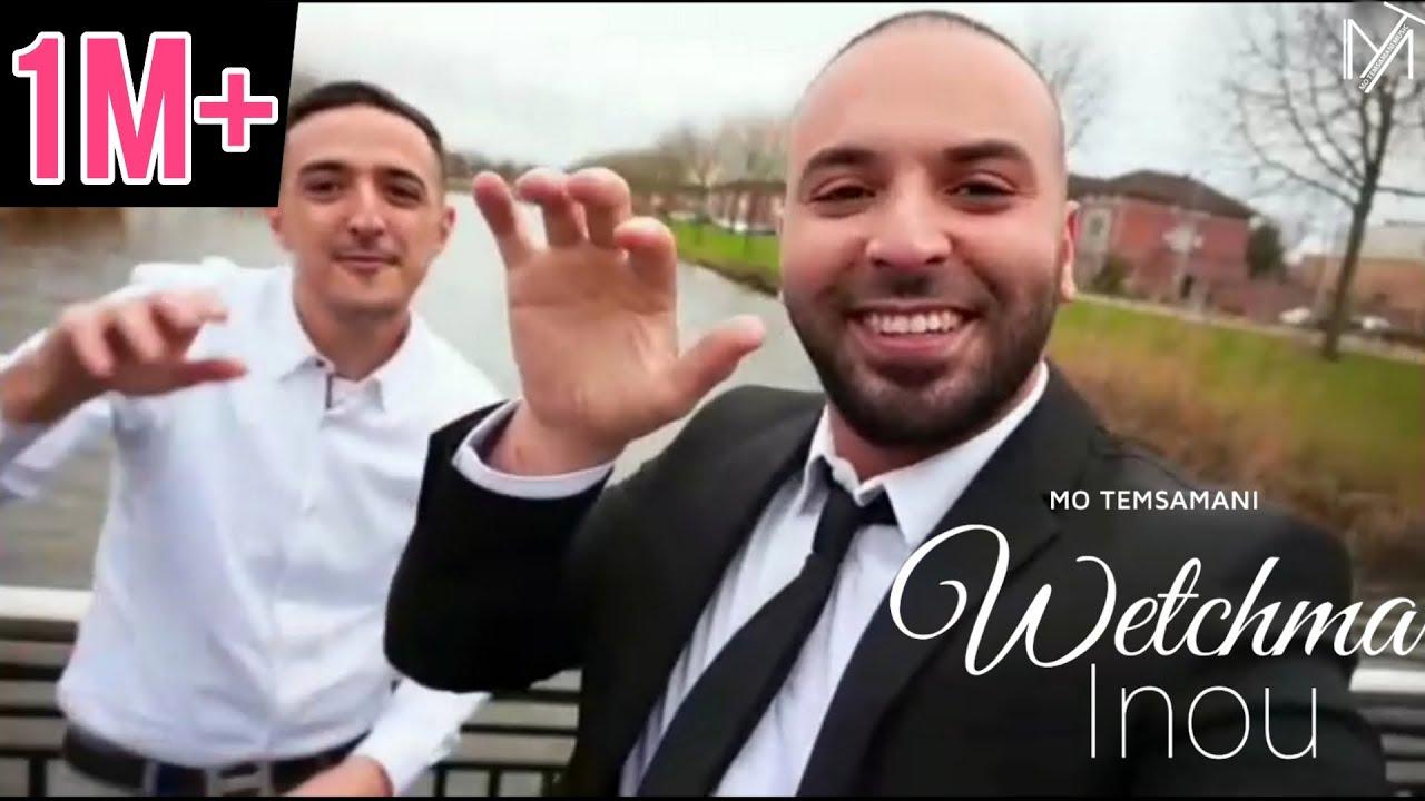 MO TEMSAMANI - WETCHMA INU (PROD. Fattah Amraoui)(Clip Selfie)