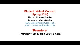 Student 'Virtual' Concert (Spring 2021) - Twenty Three (23) Student Performers - 5-6pm 18 March 2021