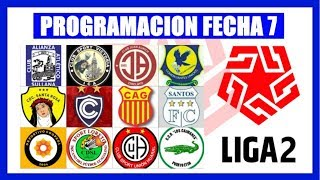 PROGRAMACION ▶▶ Fecha 7 ⚽ Liga 2 🏆 Segunda División Peru Cup 2019