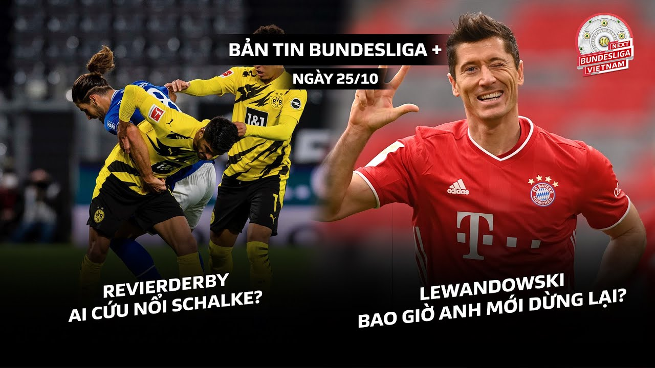 Bundesliga + 25/10 | Revierderby: không có phép màu cho Schalke - Màn trình diễn hoàn hảo của Lewy