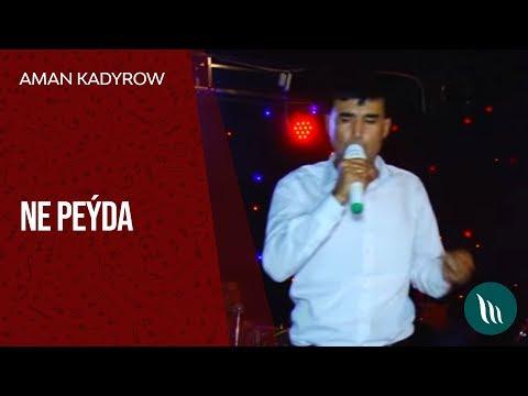 Aman Kadyrow - Ne peýda