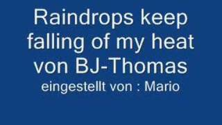 Raindrops keep falling on my head (BJ Thomas)