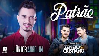 Baixar Junior Angelim - Patrão part. Zé Neto e Cristiano - DVD Esquecer Que Jeito