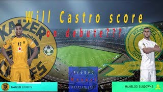 PES2018: KAIZER CHIEFS TAKES ON MAMELODI SUNDOWNS AND CASTRO MAKES HIS DEBUT