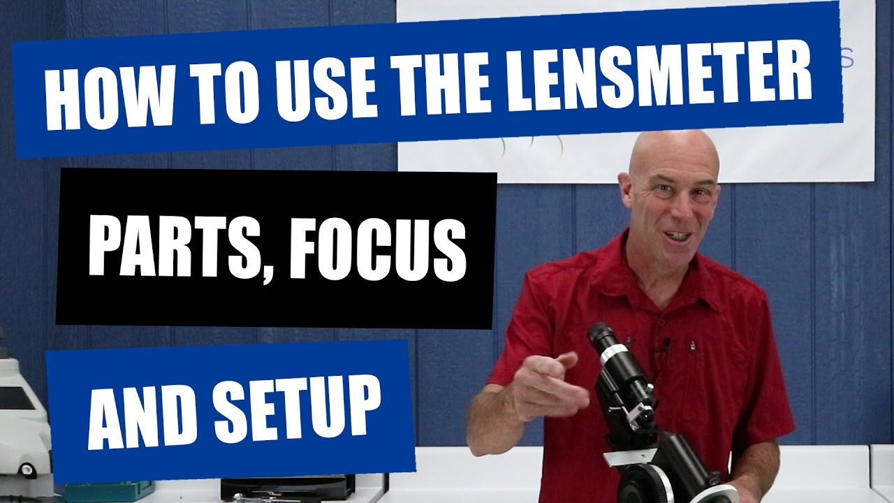 How To Use The Lensmeter - Parts, Focus and Setup of The Marco LM 101