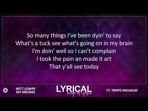 Witt Lowry - My Mistakes (Ft. trippz Michaud) Lyrics