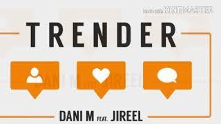 Dani M och Jirrel - (TRENDER)