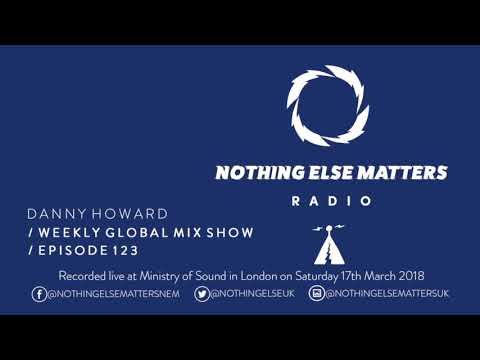 Danny Howard Presents Nothing Else Matters Radio 123
