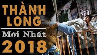 THÀNH LONG MỚI NHẤT 2018 - Phim Hành Động Phiêu Lưu Mạo Hiểm Cực Hay Hấp Dẫn