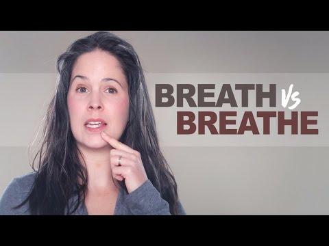 breath-vs.-breathe-–-pronunciation-and-grammar