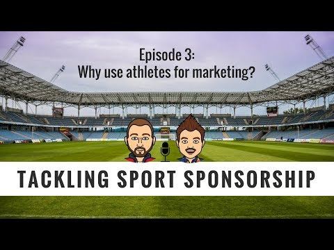 Tackling Sport Sponsorship #3 - Why use athletes for marketing?