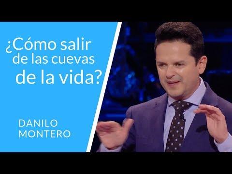 Como Salir De Las Cuevas de La Vida - Danilo Montero - Prédicas Cristianas 2018